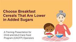 Choose Breakfast Cereals that are Lower in Added Sugars