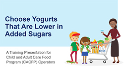 Choose Yogurts That Are Lower in Added Sugar