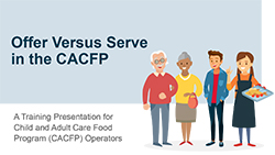 Offer vs Serve in the CACFP